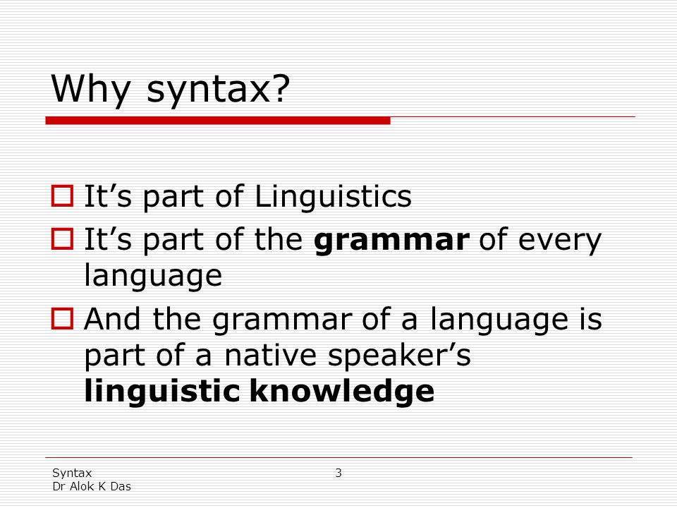 Why syntax It's part of Linguistics