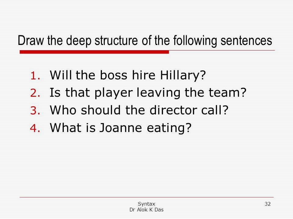 Draw the deep structure of the following sentences