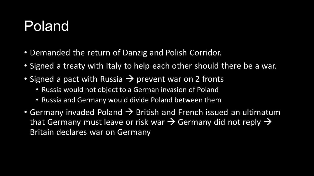 Poland Demanded the return of Danzig and Polish Corridor.