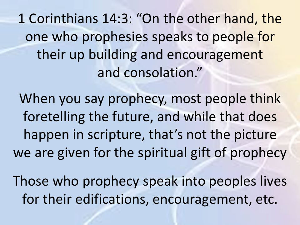 Session 6 the gifts of the spirit ppt video online download 1 corinthians 143 on the other hand the one who prophesies speaks negle Image collections