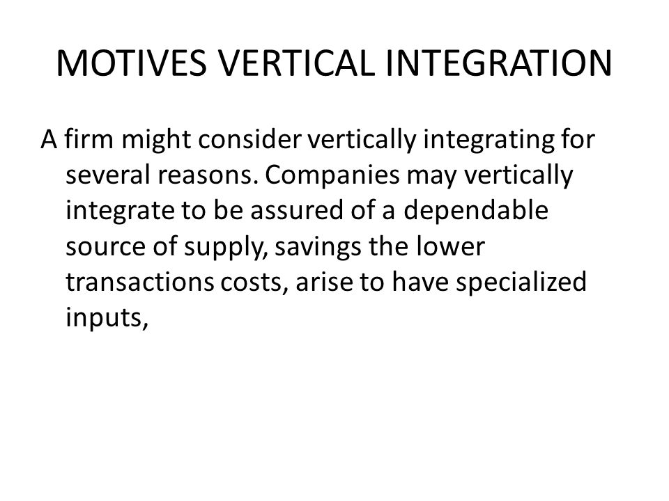 MOTIVES VERTICAL INTEGRATION