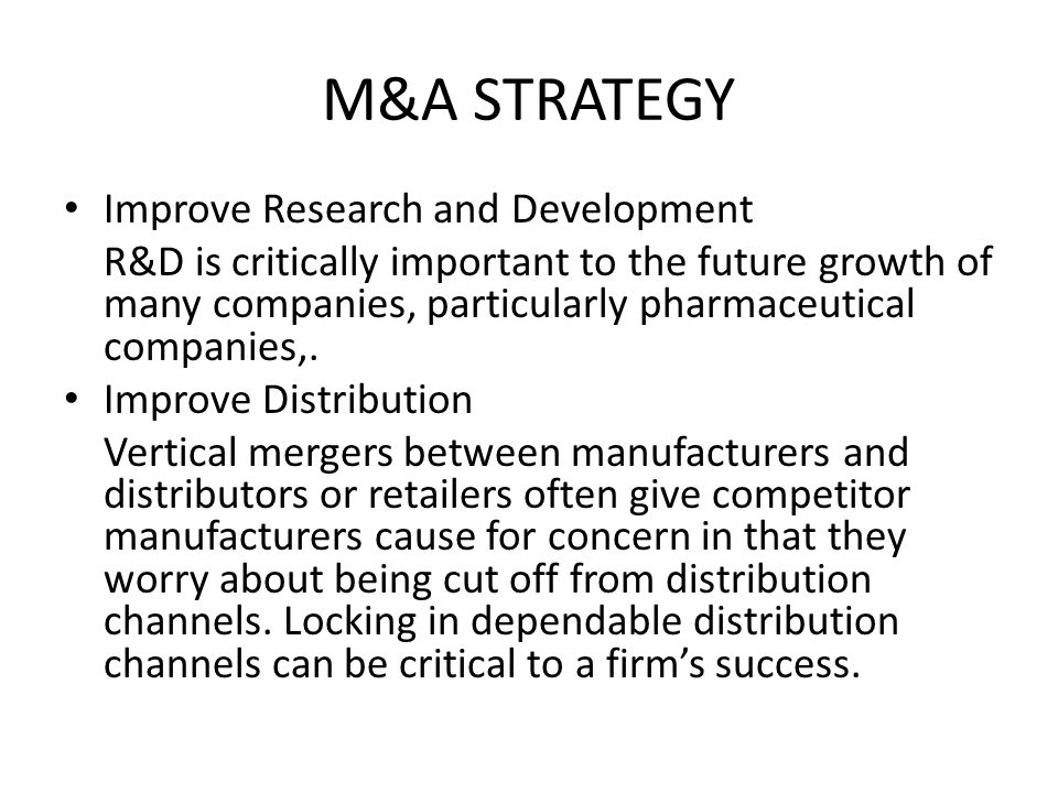 M&A STRATEGY Improve Research and Development
