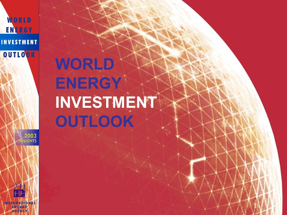 WORLD ENERGY INVESTMENT OUTLOOK