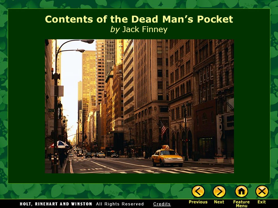 contents of the dead mans pockets Family comes before workthe theme of this story is a very old one and can be succinctly stated with an allusion to the new testament: what does it.