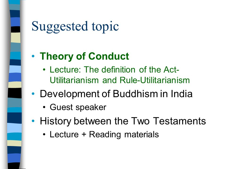 Suggested topic Theory of Conduct Development of Buddhism in India