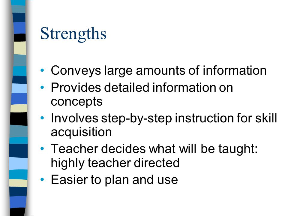 Strengths Conveys large amounts of information