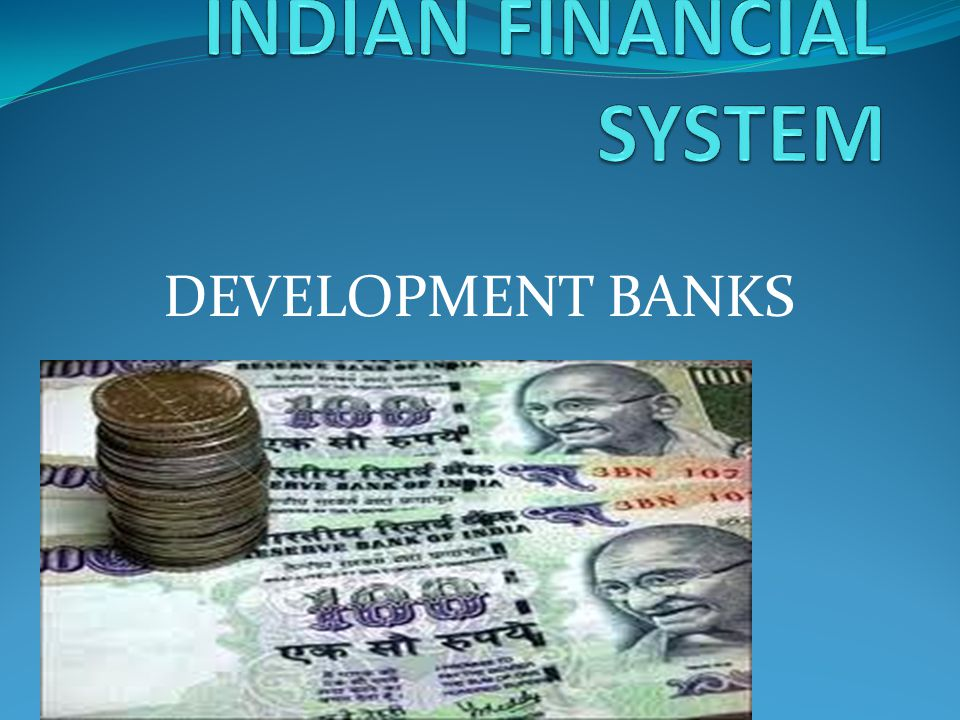 recent development in indian financial system Indian financial management page 5 module i financial system an introduction the economic development of a nation is reflected.