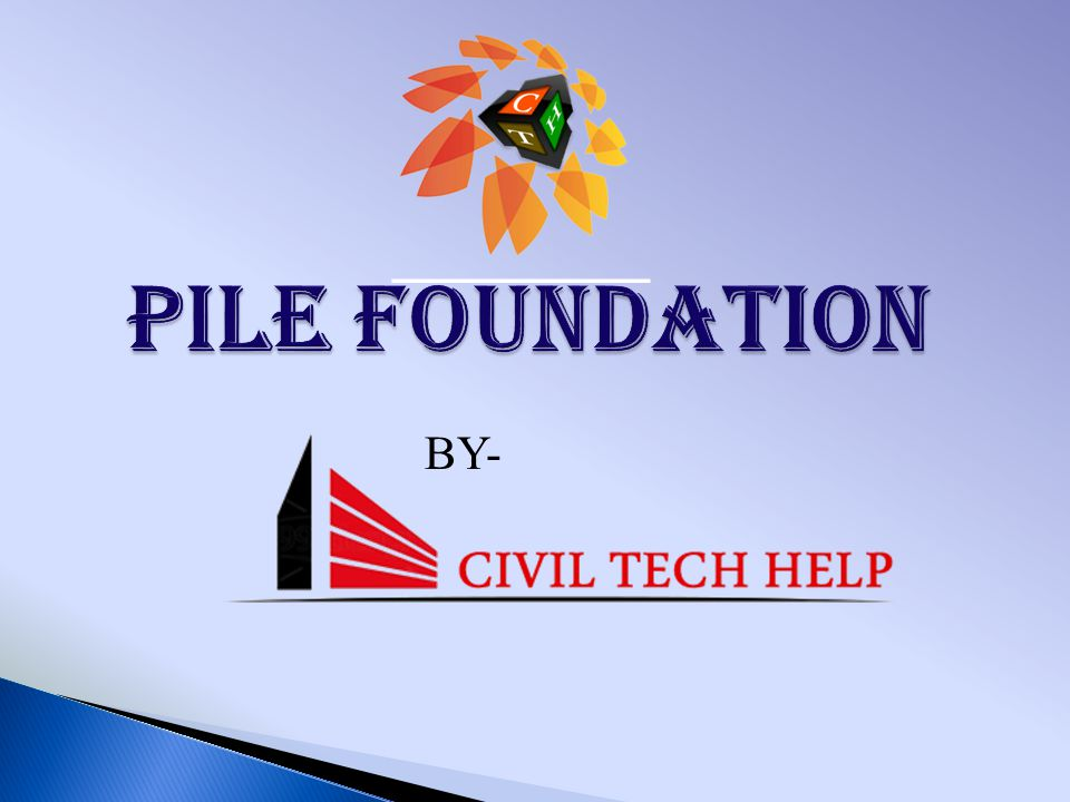 PILE FOUNDATION BY-