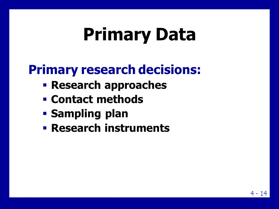Primary Data Decisions Observation research using people or machines