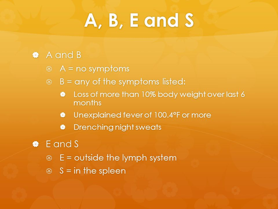 A, B, E and S A and B E and S A = no symptoms