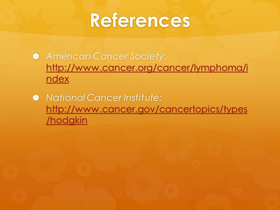 References American Cancer Society:   ndex.