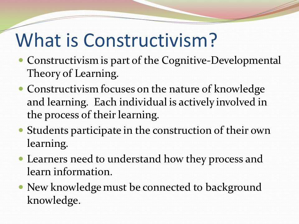 What is Constructivism