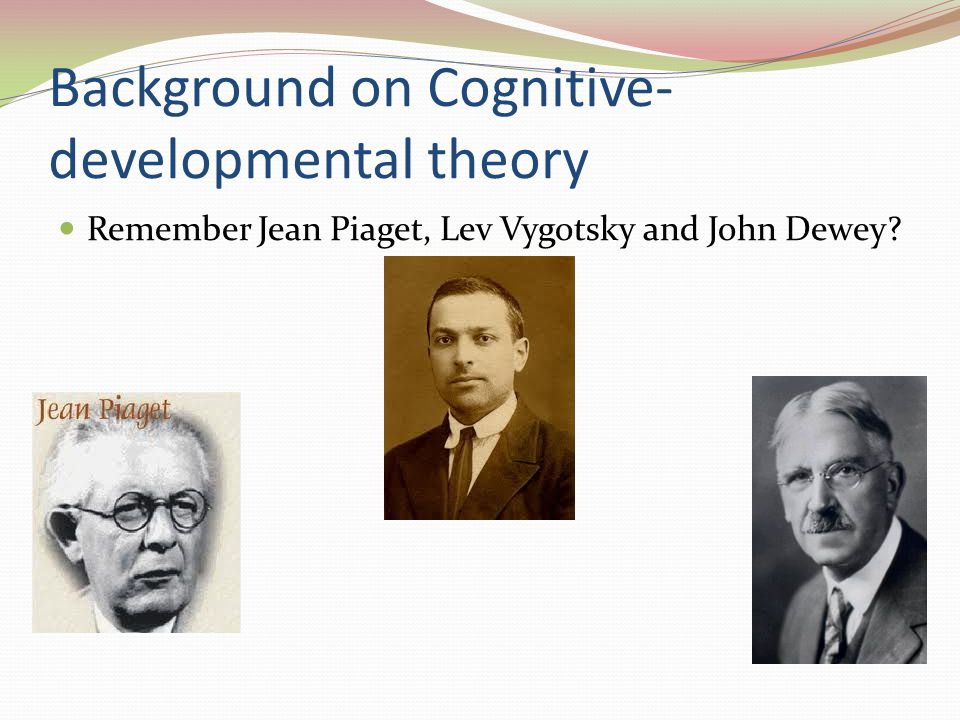 Background on Cognitive-developmental theory
