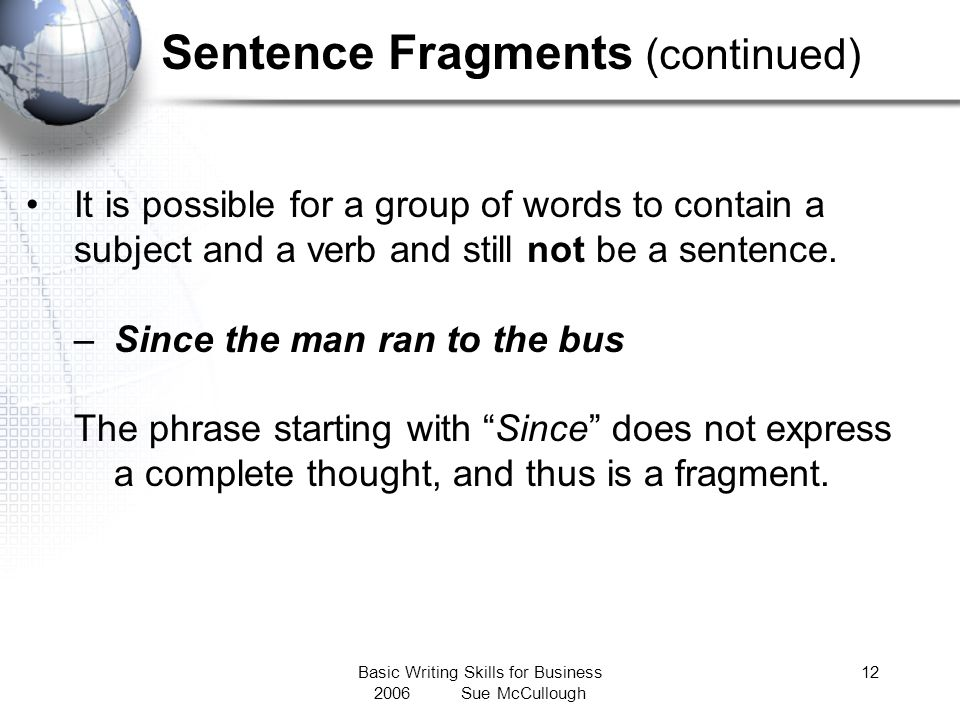 Sentence Fragments (continued)
