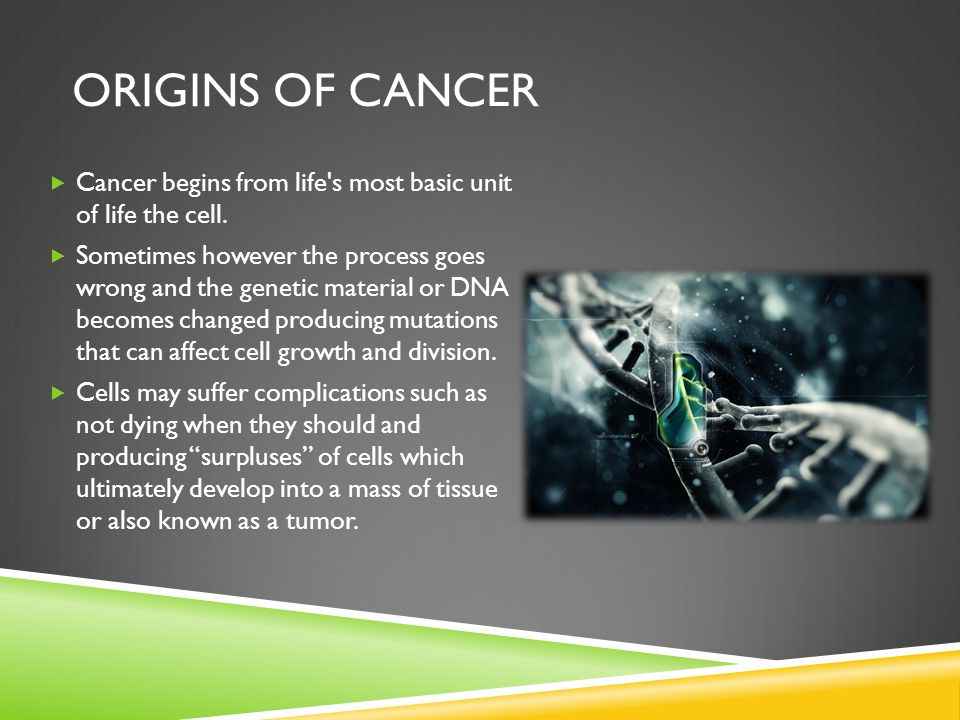 Origins of Cancer Cancer begins from life s most basic unit of life the cell.