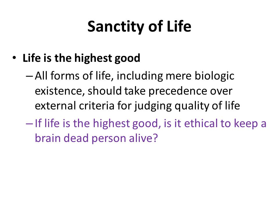 should sanctity of life be preserved Maimonides (laws of repentance 3:4) presents the idea that we should   recognizing the sanctity of life and being ready to do something to preserve it is  an.