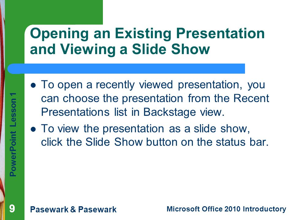 Opening an Existing Presentation and Viewing a Slide Show