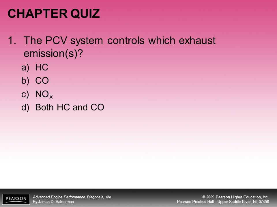 CHAPTER QUIZ The PCV system controls which exhaust emission(s) HC CO