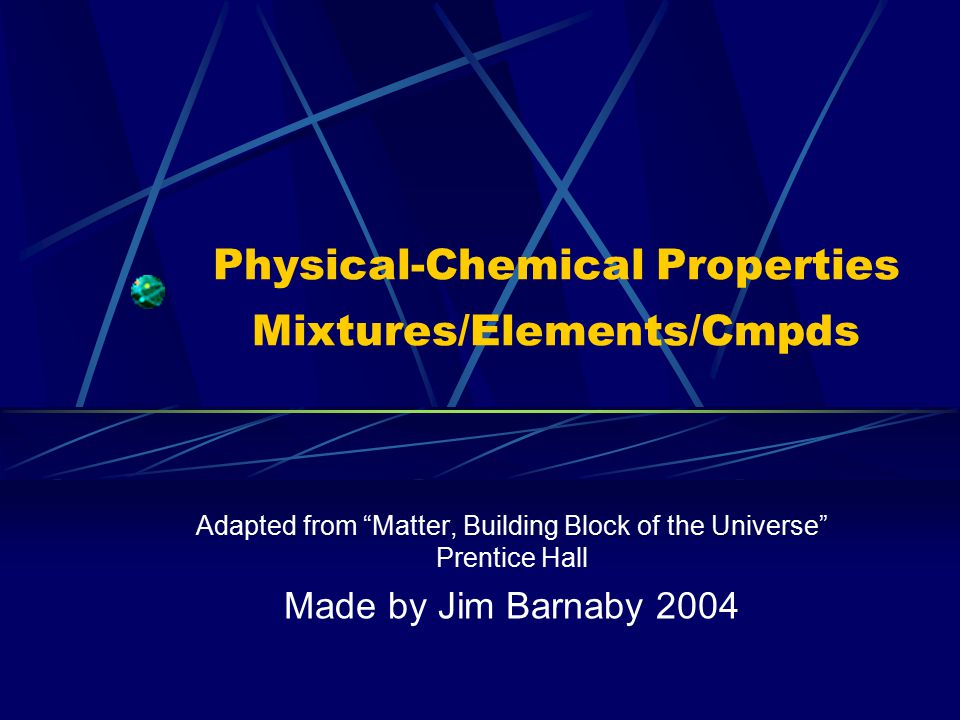 physical chemical properties mixtures elements cmpds ppt. Black Bedroom Furniture Sets. Home Design Ideas