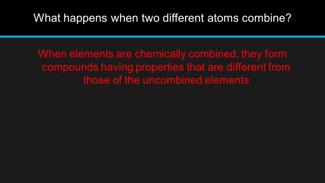 What happens when two different atoms combine