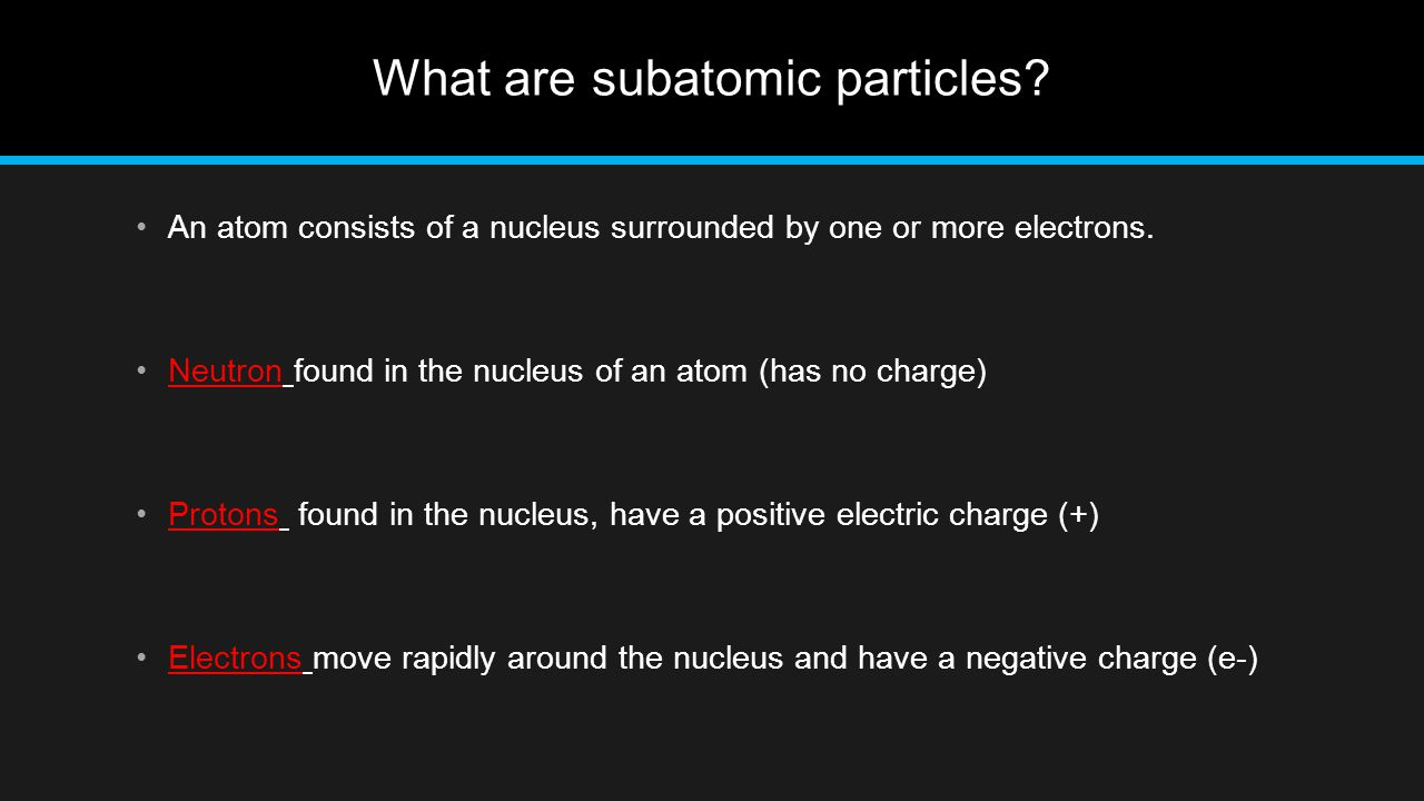 What are subatomic particles