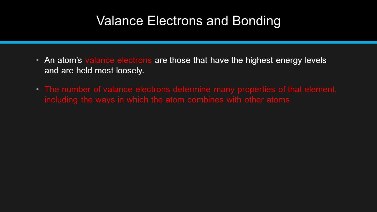 Valance Electrons and Bonding