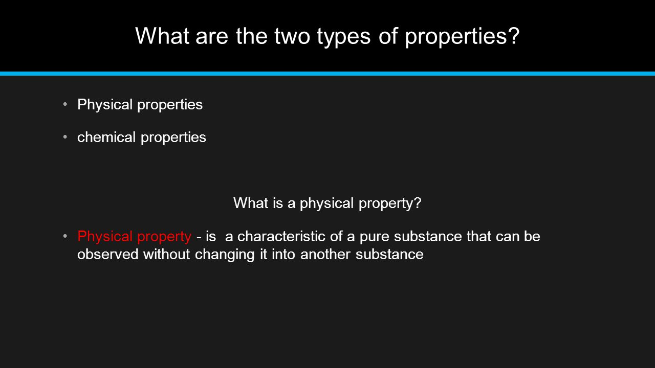 What are the two types of properties