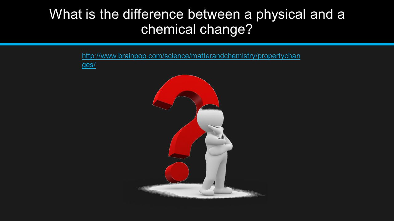 What is the difference between a physical and a chemical change