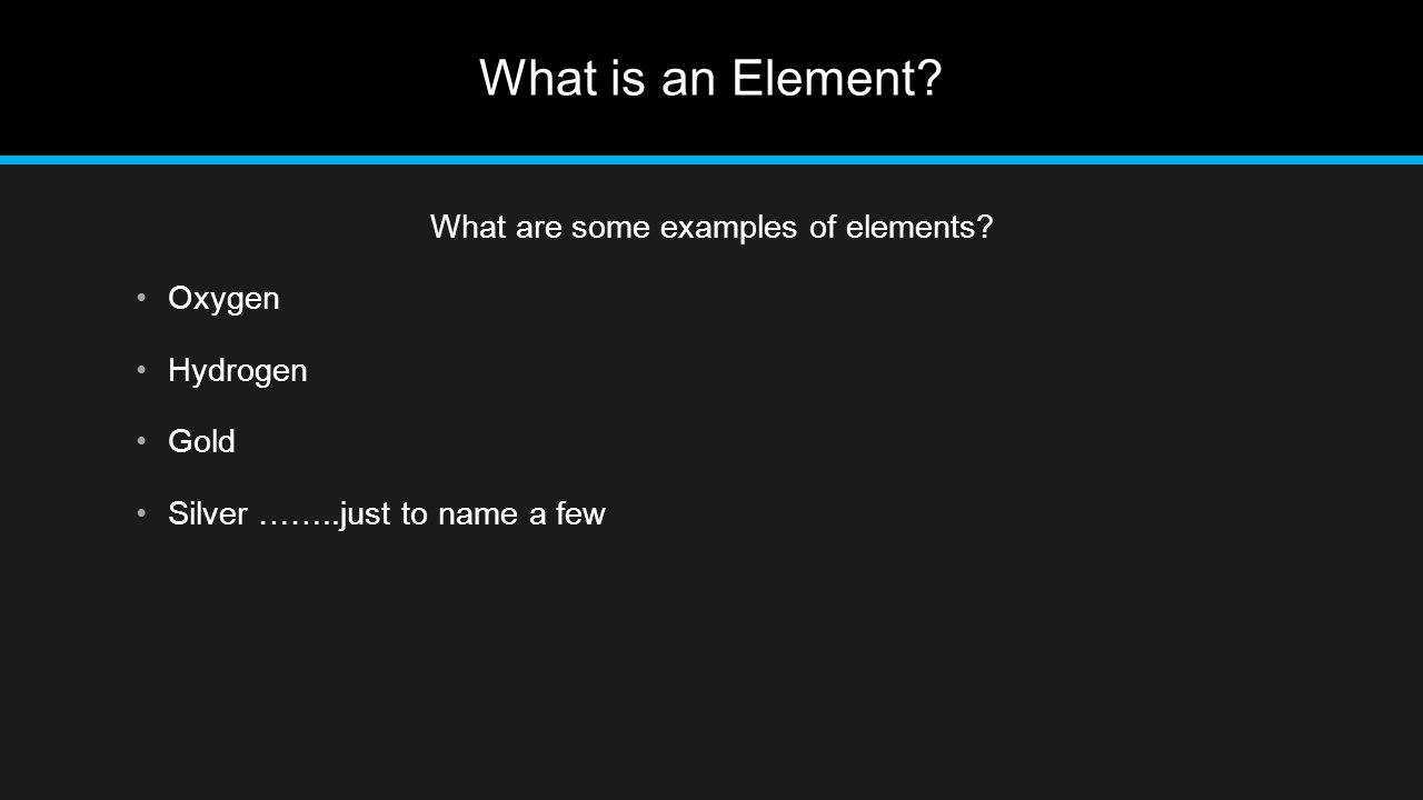 What are some examples of elements