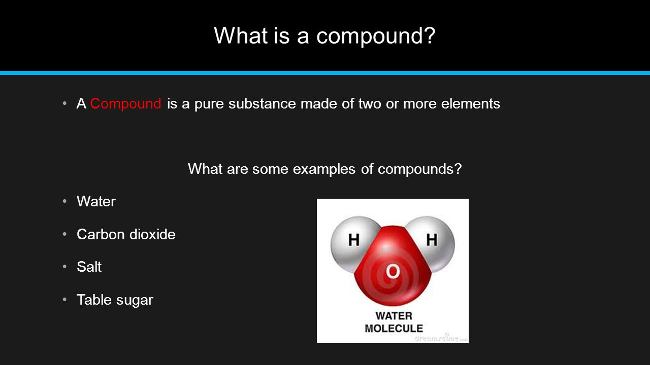 What are some examples of compounds