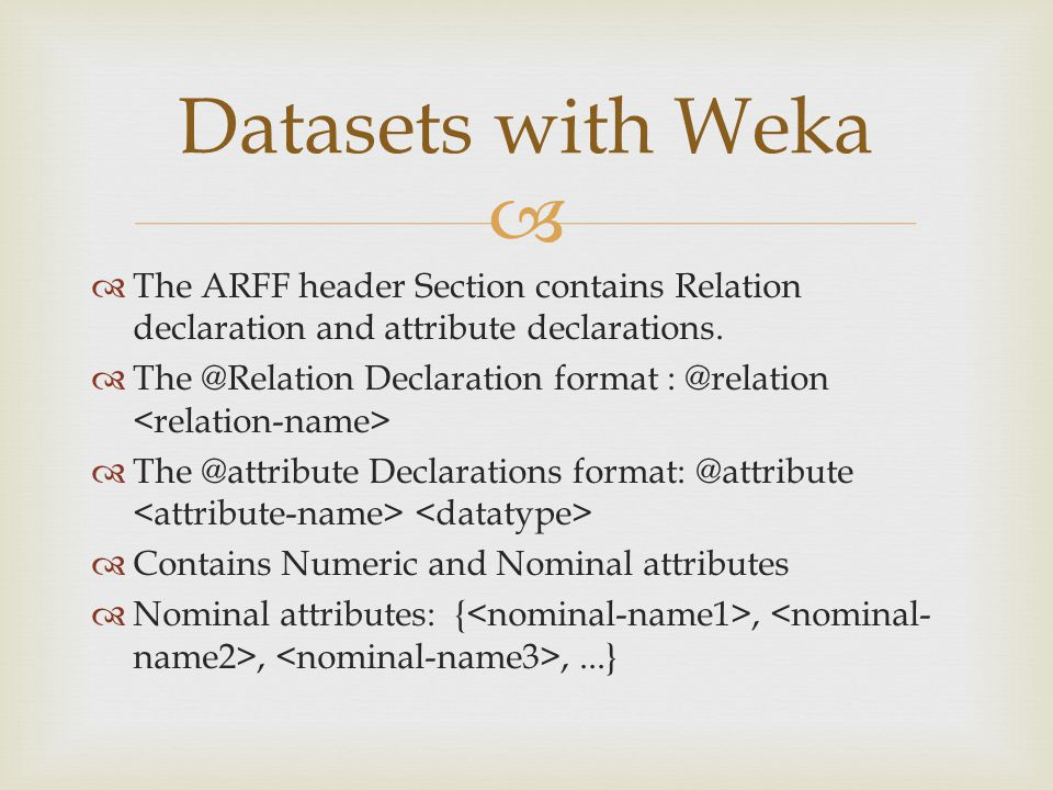 datasets by weka Use weka to do evaluate several different machine learning algorithms for each  test these new representations using the datasets and learning algorithms tested in.