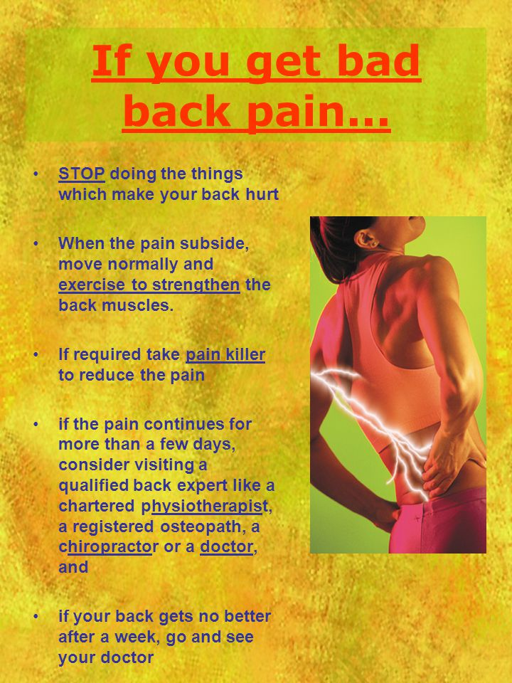 If you get bad back pain... STOP doing the things which make your back hurt.