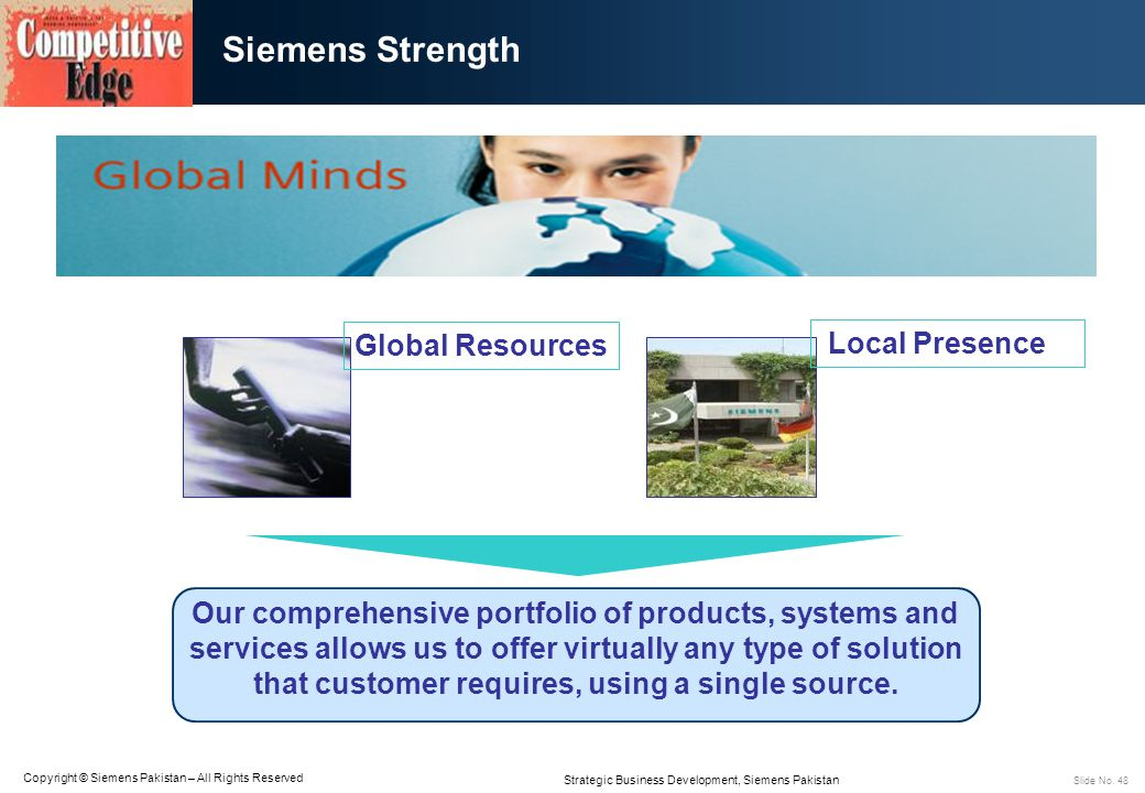 Siemens Strength Global Resources Local Presence