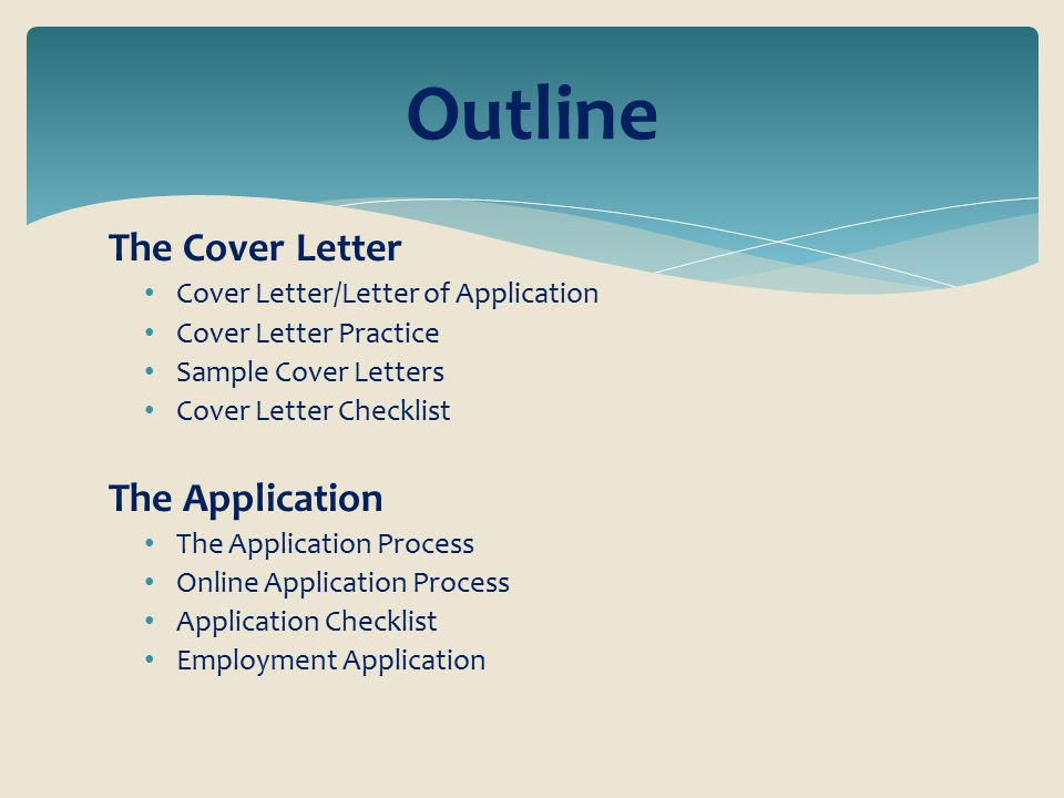 Outline The Cover Letter The Application
