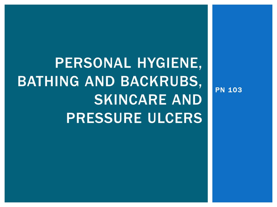 Personal Hygiene Bathing And Backrubs Skincare And Pressure