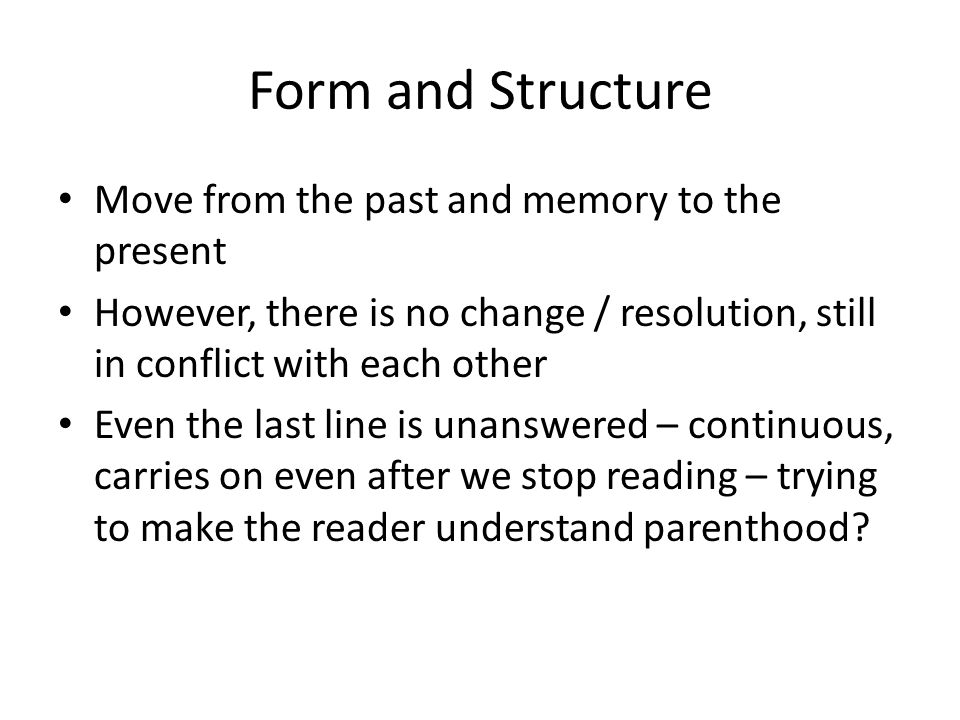 Form and Structure Move from the past and memory to the present