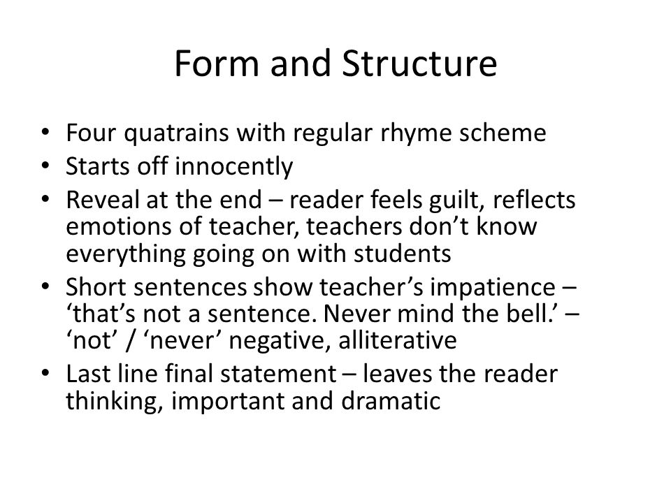 Form and Structure Four quatrains with regular rhyme scheme