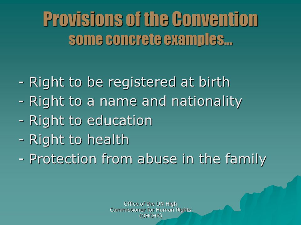 Provisions of the Convention some concrete examples…