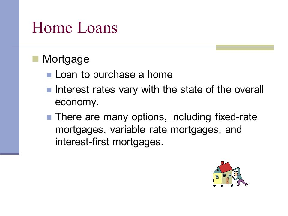 Home Loans Mortgage Loan to purchase a home