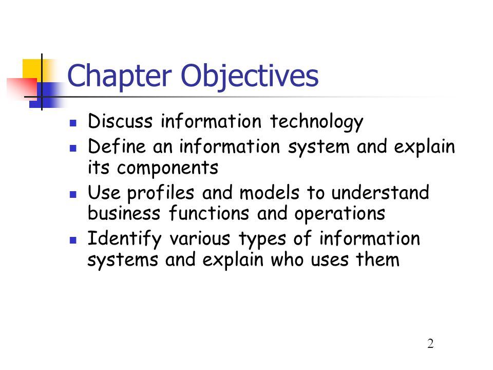 Chapter Objectives Discuss information technology