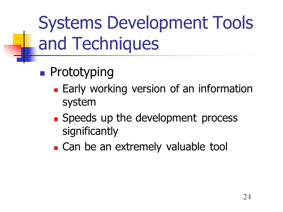 Systems Development Tools and Techniques