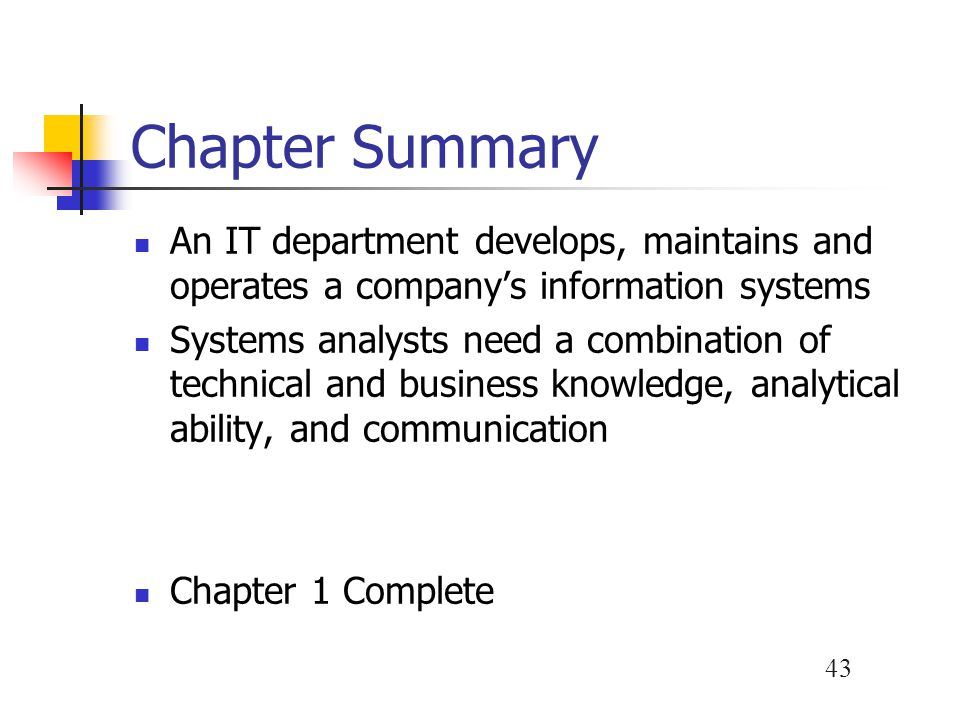 Chapter Summary An IT department develops, maintains and operates a company's information systems.