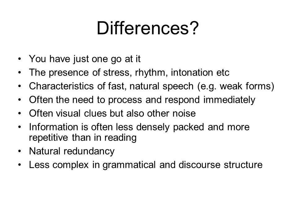 Differences You have just one go at it
