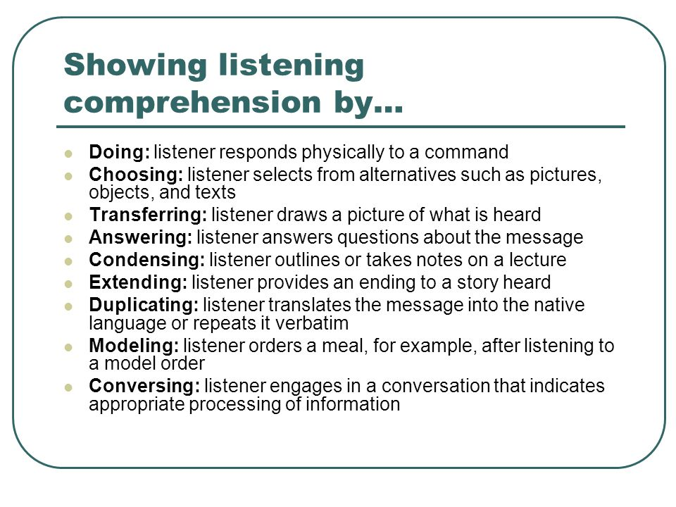 Showing listening comprehension by…