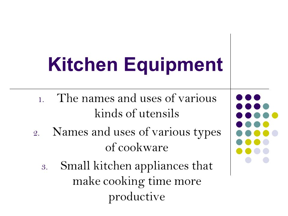 Kitchen Equipment The names and uses of various kinds of utensils