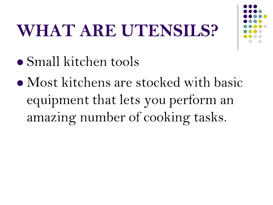 WHAT ARE UTENSILS Small kitchen tools