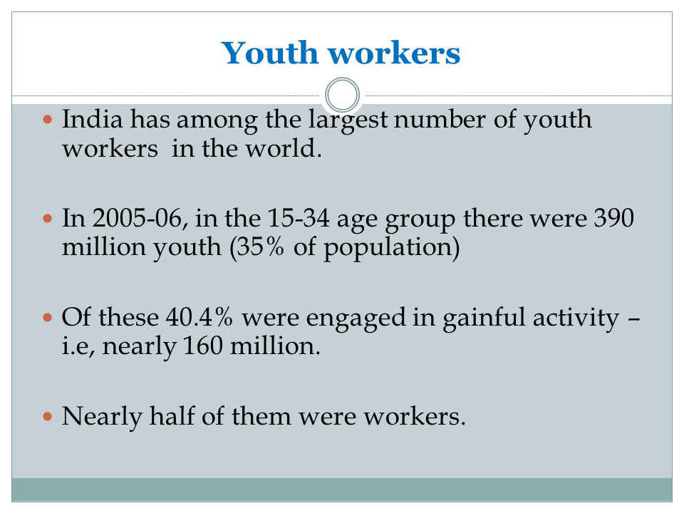 Youth workers India has among the largest number of youth workers in the world.