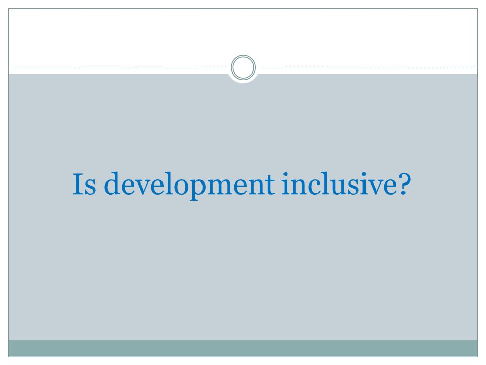 Is development inclusive