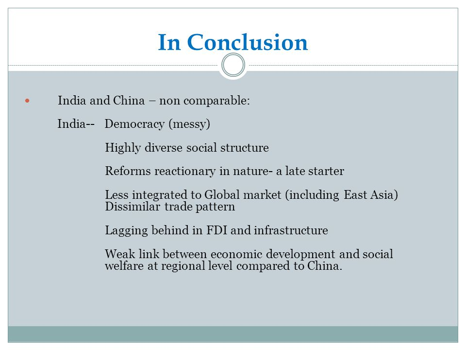 In Conclusion India and China – non comparable: