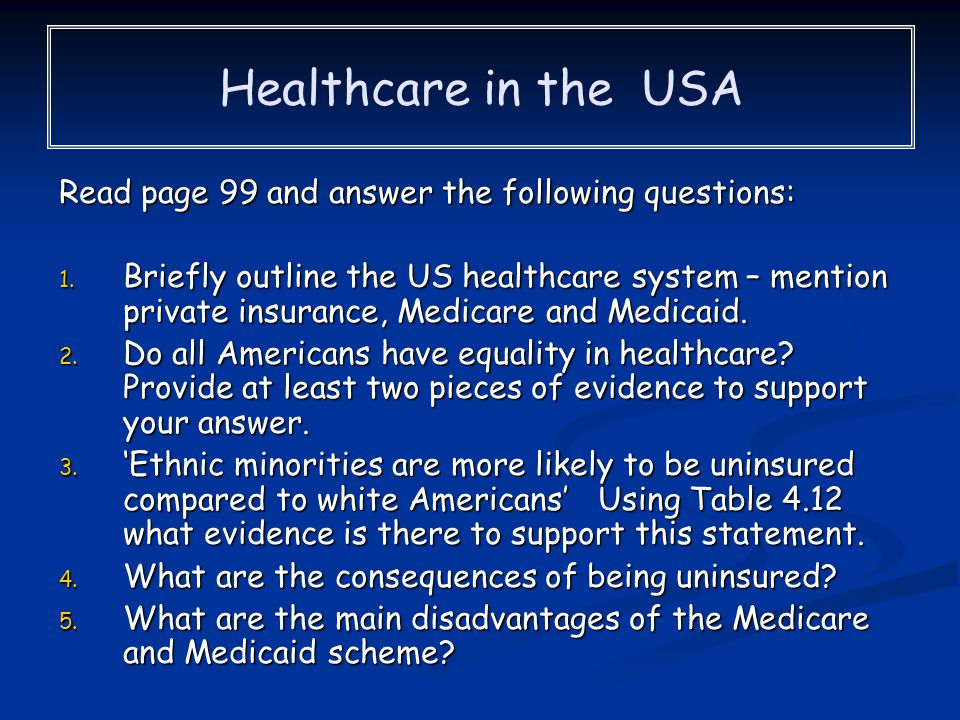 Healthcare in the USA Read page 99 and answer the following questions: